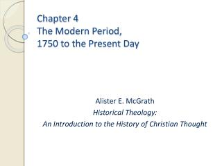 Chapter 4 The Modern Period,  1750 to the Present Day