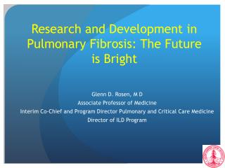 Research and Development in Pulmonary Fibrosis: The Future is Bright
