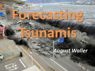 Forecasting Tsunamis