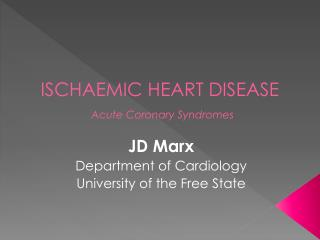 ISCHAEMIC HEART DISEASE Acute Coronary Syndromes