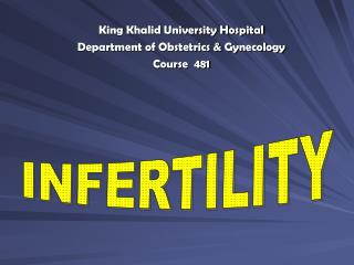 King Khalid University Hospital Department of Obstetrics & Gynecology Course  481
