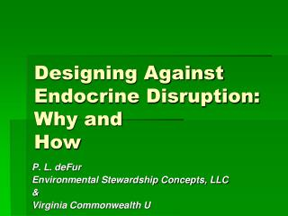Designing Against Endocrine Disruption: Why and How