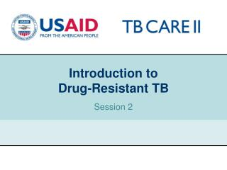 Introduction to  Drug-Resistant TB