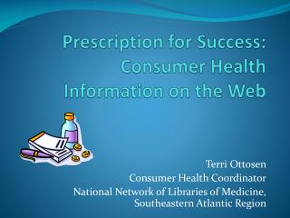 Prescription for Success: Consumer Health Information on the Web