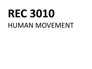 REC 3010 HUMAN MOVEMENT