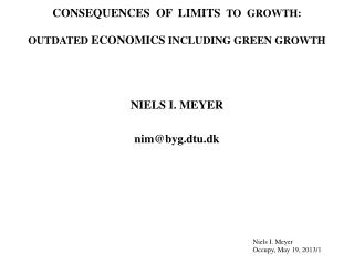 CONSEQUENCES  OF  LIMITS   TO  GROWTH:  OUTDATED  ECONOMICS  INCLUDING GREEN GROWTH