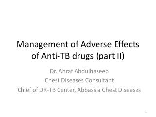 Dr.  Ahraf Abdulhaseeb Chest Diseases Consultant Chief of DR-TB Center, Abbassia Chest Diseases