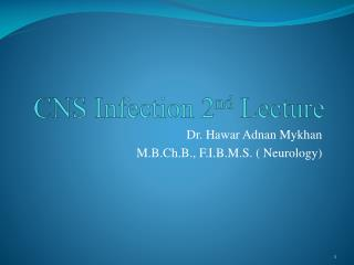 CNS Infection 2 nd  Lecture