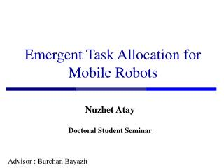 Emergent Task Allocation for Mobile Robots