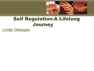 Self Regulation-A Lifelong Journey