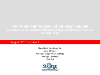 August,  2013 – Case 1 Case Study Developed By: Dave Wheeler Principal, Supply Chain Strategy