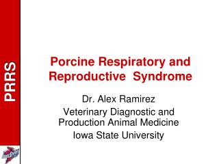 Porcine Respiratory and Reproductive  Syndrome