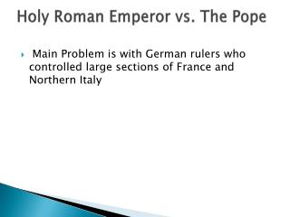 Holy Roman Emperor vs. The Pope