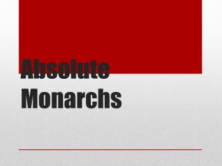 Absolute Monarchs