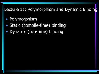 Lecture 11: Polymorphism and Dynamic Binding