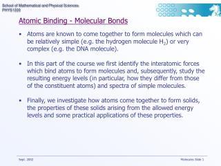 Atomic Binding - Molecular Bonds
