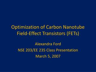 Optimization of Carbon  Nanotube  Field-Effect Transistors (FETs)