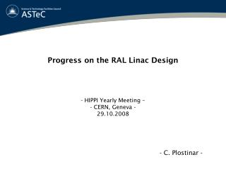 Progress on the RAL Linac Design