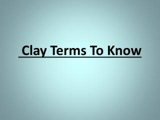 Clay Terms To Know
