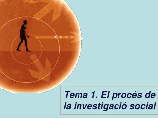 Tema 1. El procés de la investigació social