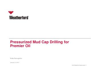 Pressurized Mud Cap Drilling for Premier Oil