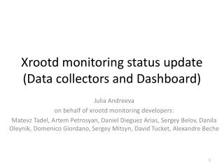 Xrootd  monitoring status update (Data collectors and Dashboard)