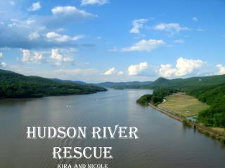 Hudson River Rescue Kira  and Nicole