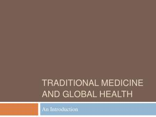 Traditional Medicine And global Health