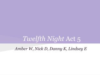 Twelfth Night  Act 5