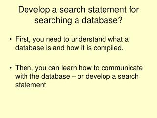 Develop a search statement for searching a database?