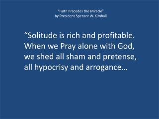 """""""Faith Precedes the Miracle"""" by President Spencer W. Kimball"""