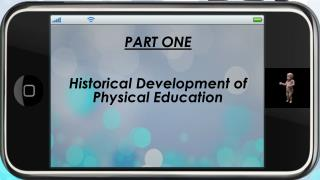 PART ONE Historical Development of Physical Education