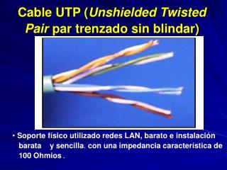 Cable UTP ( Unshielded Twisted Pair par trenzado sin blindar)