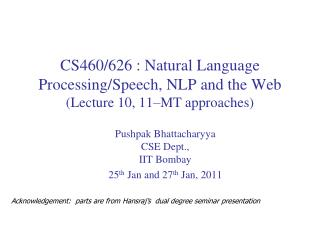 CS460/626 : Natural Language  Processing/Speech, NLP and the Web (Lecture  10, 11–MT approaches)