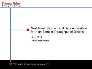 Next Generation of Dual Data Acquisition for High Sample Throughput of Dioxins