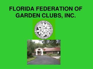 FLORIDA FEDERATION OF GARDEN CLUBS, INC.