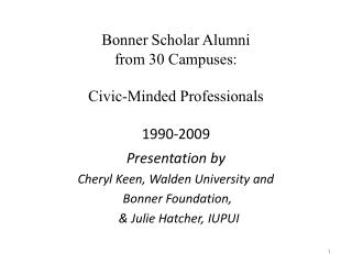 Bonner Scholar Alumni  from 30 Campuses:  Civic-Minded Professionals 1990-2009