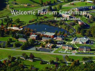 Welcome Ferrum Freshman !