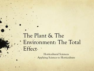 The Plant & The Environment: The Total Effect