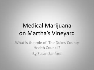 Medical Marijuana on Martha's Vineyard