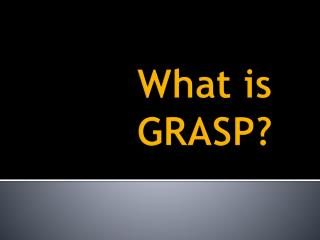 What is GRASP?