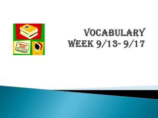 Vocabulary Week 9/13- 9/17