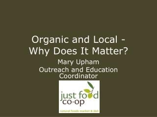 Organic and Local - Why Does It Matter?