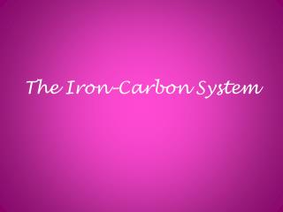 The Iron–Carbon System