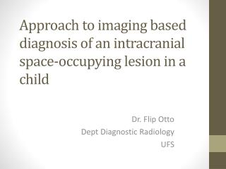 A pproach  to imaging based diagnosis of an intracranial space-occupying lesion in a child