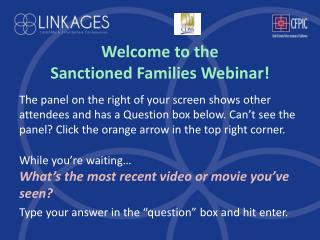 Welcome to the Sanctioned Families Webinar!