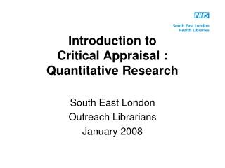 Introduction to  Critical Appraisal :  Quantitative Research