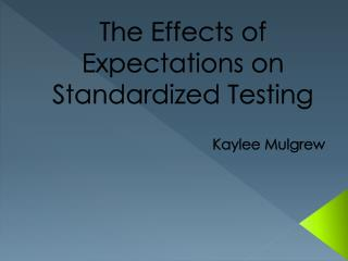 The Effects of Expectations on Standardized Testing
