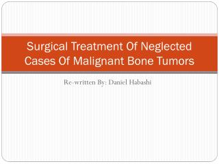 Surgical Treatment Of Neglected Cases Of Malignant Bone Tumors