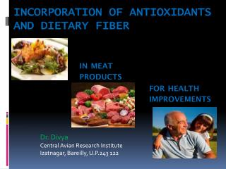Incorporation of antioxidants and dietary fiber